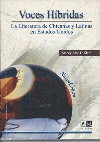Voces hibridas: La literatura de chicanas y latinas en Estados Unidos (Serie Nueva critica) (...