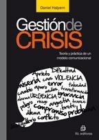 9789562846912: gestion de crisis. teoria y practica de un modelo comunicacional