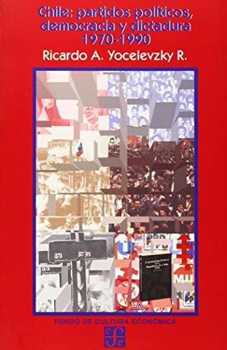 Chile: partidos políticos, democracia y dictadura 1970-1990 (Seccion de Obras de Sociologia) (...