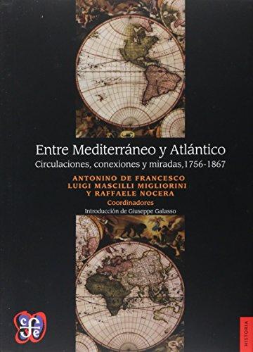 9789562891233: ENTRE MEDITERRANEO Y ATLANTICO. CIRCULACIONES CONEXIONES Y MIRADAS 1756 - 1867