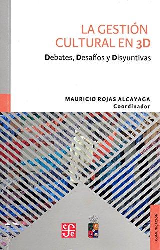 9789562891301: Gestion Cultural En 3D Debates Desafios Y Disyuntivas (Coleccion Comunicacion) (Rustico)