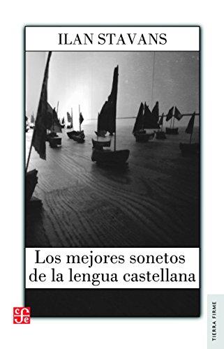Los Mejores sonetos de la lengua castellana: Ilan Stavans