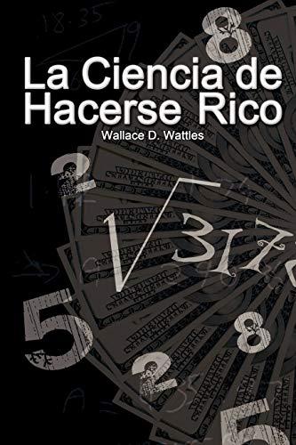 9789562910705: La Ciencia de Hacerse Rico (The Science of Getting Rich) (Spanish Edition)