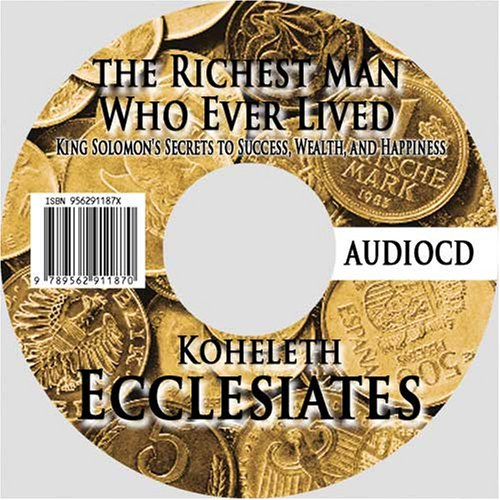 9789562911870: The Richest Man Who Ever Lived: King Solomon's Secrets to Success, Wealth, and Happiness : The Book of Koheleth - Ecclesiates