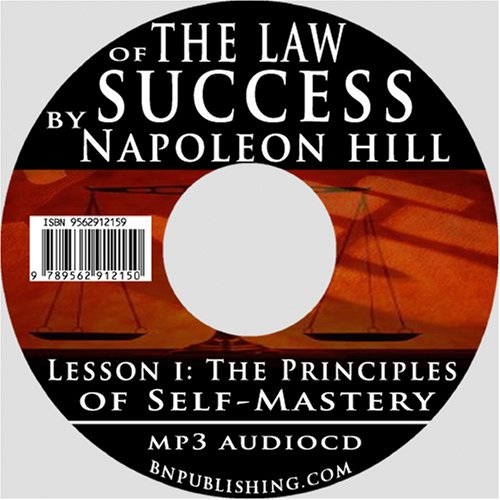 The Law of Success, Volume I: The Principles of Self-Mastery (Law of Success, Vol 1) (The Law of ...
