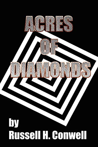 Acres of Diamonds: Russell Conwell