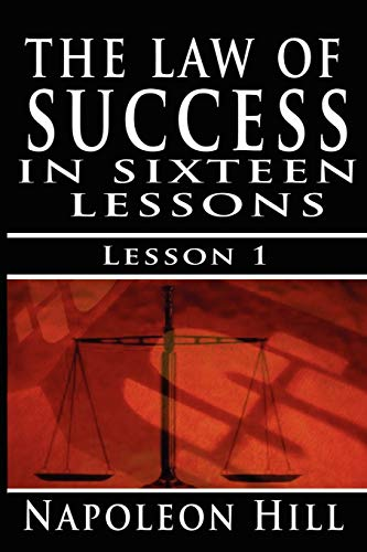 The Law of Success, Volume I: The: Napoleon Hill