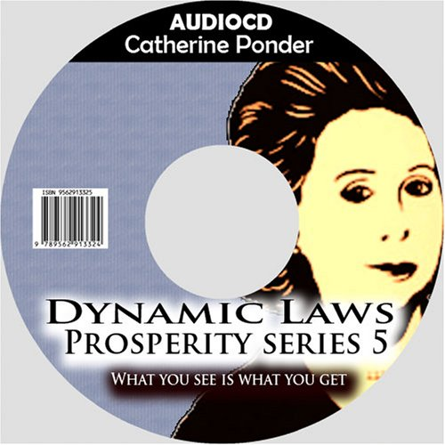 9789562913324: Catherine Ponder:The Dynamic Laws of Prosperity Series 5 :What you see is what you get.