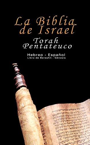 9789562913348: La Biblia de Israel: Torah Pentateuco: Hebreo - Español : Libro de Bereshít - Génesis: Torah Pentateuco: Hebreo - Espanol : Libro De Bereshit - Genesis