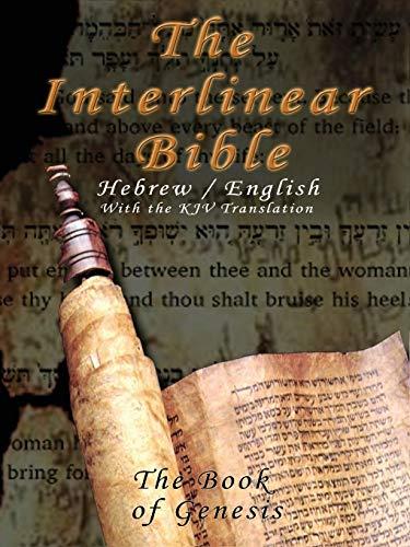 Interlinear Bible; The Book of Genesis-PR-Hebrew/English-FL/KJV (Paperback: Version, King James