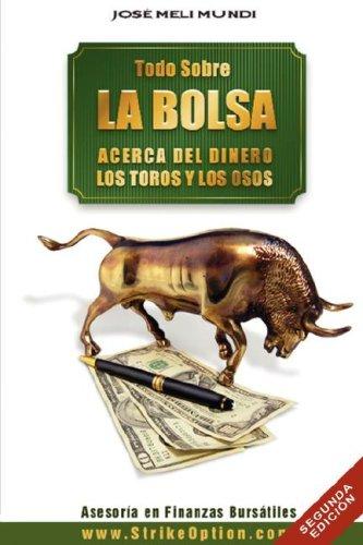 9789562913737: Todo Sobre La Bolsa: Acerca de Los Toros y Los Osos