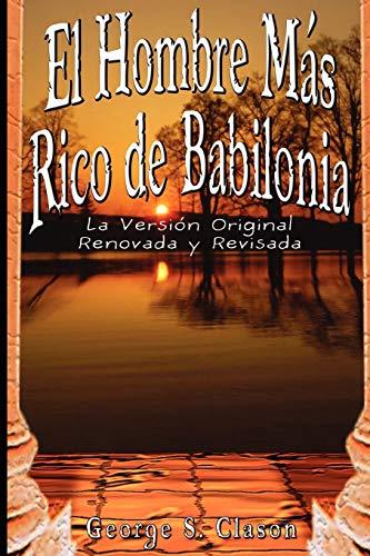 9789562913812: El Hombre Mas Rico de Babilonia: La Version Original Renovada y Revisada
