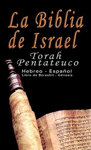 La Biblia de Israel: Torah Pentateuco: Hebreo - Español : Libro de BereshÃt -...