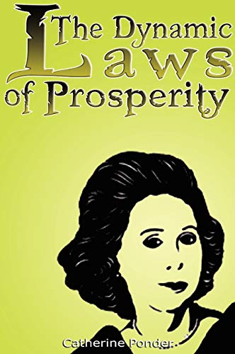 9789562913904: The Dynamic Laws of Prosperity: Forces That Bring Riches to You