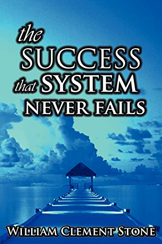 9789562914086: The Success System That Never Fails: The Science of Success Principles