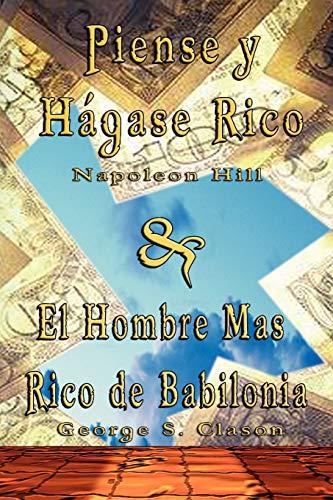 Piense y Hagase Rico by Napoleon Hill & El Hombre Mas Rico de Babilonia by George S. Clason (Spanish Edition) (9562914291) by Hill, Napoleon; Clason, George Samuel