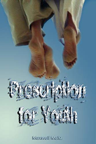 Prescription for Youth by Maxwell Maltz (the: Maltz, Maxwell