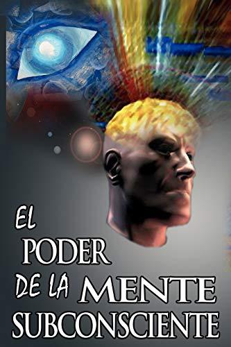 9789562914345: El Poder De La Mente Subconsciente (The Power of the Subconscious Mind) (Spanish Edition)