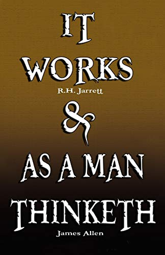 9789562914383: It Works by R.H. Jarrett AND As A Man Thinketh by James Allen