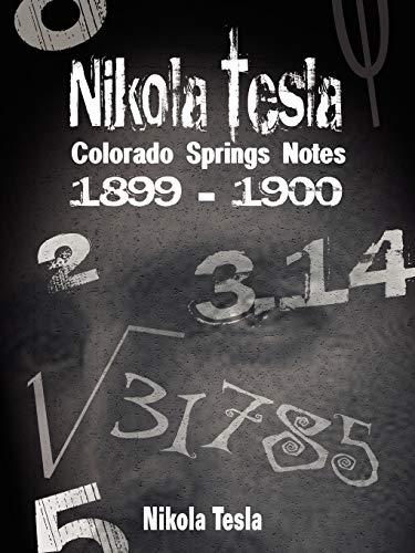 9789562914628: Nikola Tesla: Colorado Springs Notes, 1899-1900