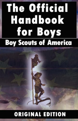 Boy Scouts of America: The Official Handbook for Boys: Boy Scouts of America