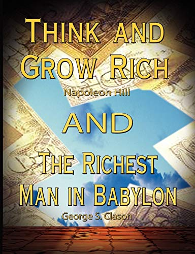 Think and Grow Rich by Napoleon Hill and the Richest Man in Babylon by George S. Clason (9562915115) by Napoleon Hill; George Samuel Clason