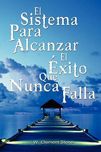 9789562915151: El Sistema Para Alcanzar El Exito Que Nunca Falla / The Success System That Never Fails (Spanish Edition)