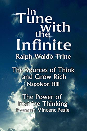 9789562915168: In Tune with the Infinite (the Sources of Think and Grow Rich by Napoleon Hill & the Power of Positive Thinking by Norman Vincent Peale)