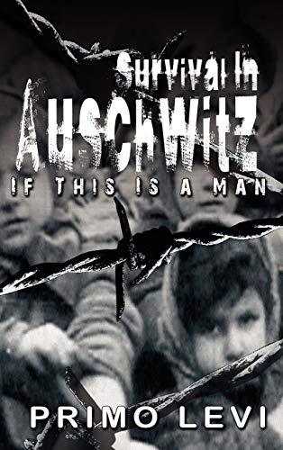 survival in aushwitz In survival in auschwitz (public library), originally published as if this is a man, levi wrests from what he witnessed and endured profound insight into some of the most elemental questions of human existence: what it means to be happy, why we habitually self-inflict unhappiness, how to fathom unfathomable suffering, where the seedbed of.