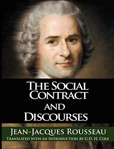 The Social Contract and Discourses: Jean-Jacques Rousseau; G.D.H.