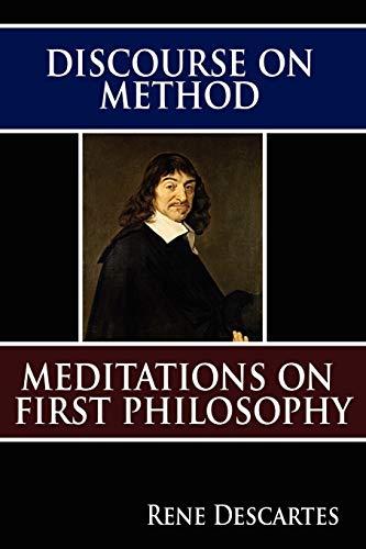 Discourse on Method & Meditations on First Philosophy: Descartes, Rene