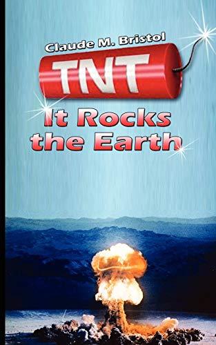 TNT It Rocks the Earth: Claude M. Bristol