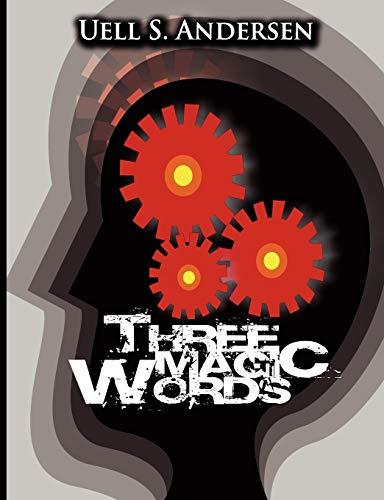 9789562916325: Three Magic Words: The Key to Power, Peace and Plenty