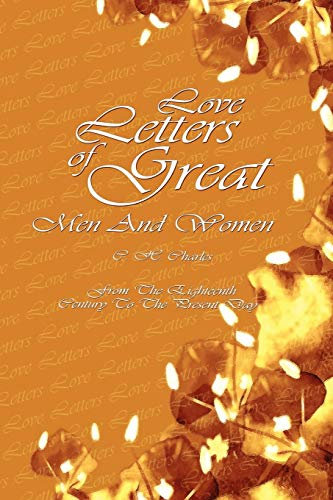 Love Letters of Great Men and Women: C.H. Charles