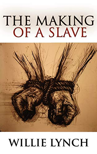 9789562916554: The Willie Lynch Letter and the Making of a Slave