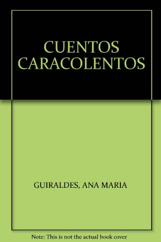 CUENTOS CARACOLENTOS: GUIRALDES, ANA MARIA