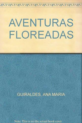 AVENTURAS FLOREADAS: GUIRALDES, ANA MARIA