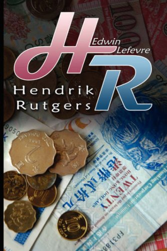 9789563100129: H. R. (Hendrik Rutgers): The Author of Reminiscences of a Stock Operator