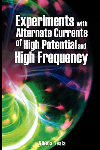 9789563100303: Experiments with Alternate Currents of High Potential and High Frequency