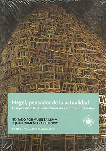 Hegel Pensador De La Actualidad.: Vanessa Lemm and Juan Ormeno Karzulovic, Editors