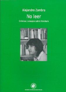 9789563141054: No leer. Crónicas y ensayos sobre la literatura