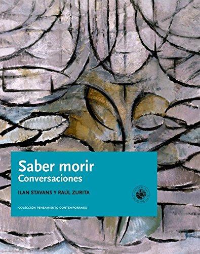 Saber Morir: ILAN STAVANS