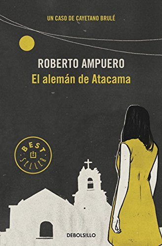 9789563250947: El alemán de Atacama (Detective Cayetano Brulé 3)