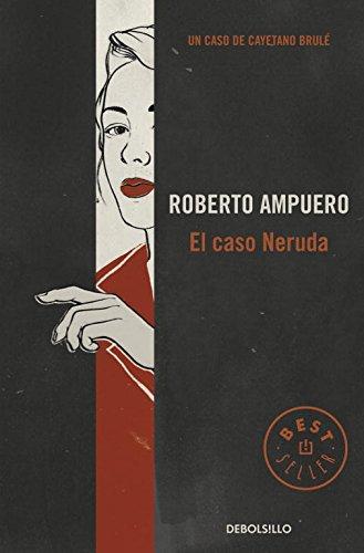9789563250954: El caso Neruda (Detective Cayetano Brulé 6)