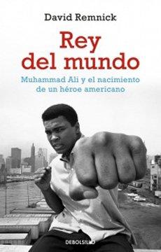 9789563252675: Rey Del Mundo. Muhammad Ali Y El Nacimiento De Un Heroe Americano