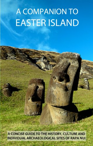 A Companion To Easter Island (Guide To Rapa Nui): James Grant Peterkin