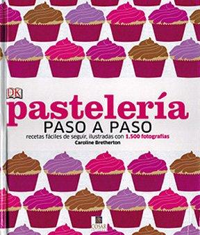 9789563500073: Pasteleria Paso A Paso