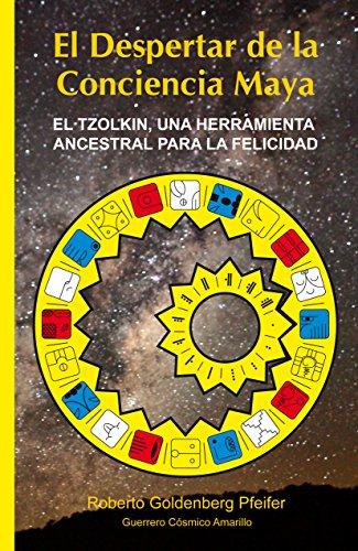 9789563539479: El Despertar De La Conciencia Maya. El TZOLKIN Una Herramienta Ancestral Para La Felicidad. (Libro)