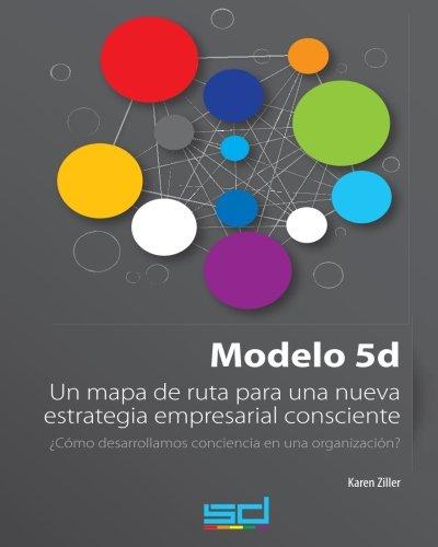 Modelo 5d: Un mapa de ruta para: Karen Ziller