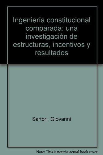 9789567083596: Ingeniería constitucional comparada: una investigación de estructuras, incentivos y resultados